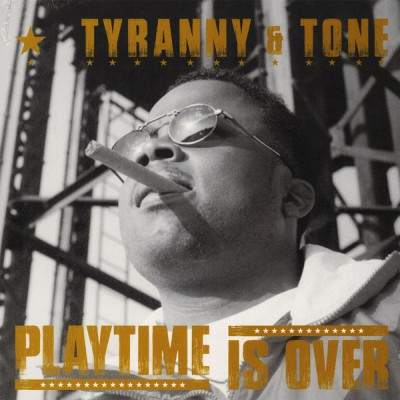 Tyranny & Tone - Playtime Is Over