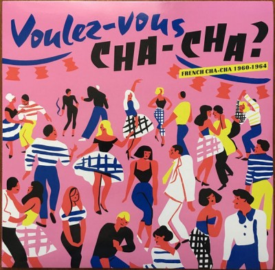 Various - Voulez​-Vous Cha-Cha ? French Cha-Cha 1960​-​1964