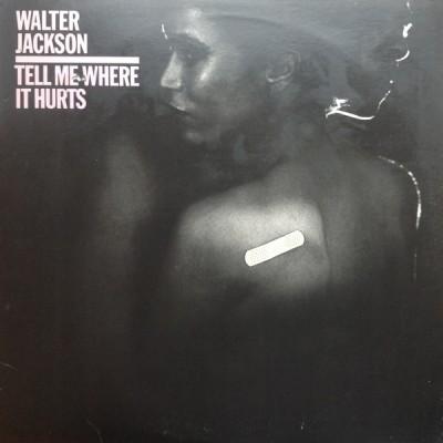 Walter Jackson - Tell Me Where It Hurts