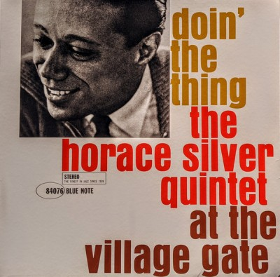 The Horace Silver Quintet - Doin' The Thing - At The Village Gate
