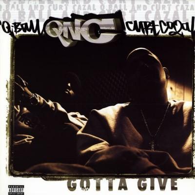 Q Ball & Curt Cazal - Gotta Give