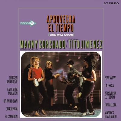 Manny Corchado And His Orchestra - Aprovecha El Tiempo
