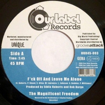 The Magnificent Freedom - F*ck Off And Leave Me Alone / Leave My Beats Alone