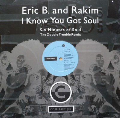 Eric B. & Rakim - I Know You Got Soul (The Double Trouble Remix)