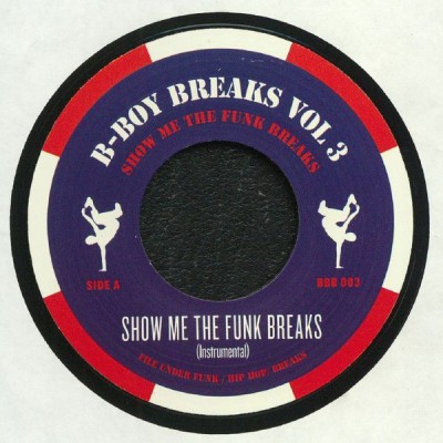B-Boy Breaks - Volume 3: Show Me The Funk Breaks