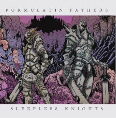 Formulatin' Fathers - 15 Years Of Sleepless Knights