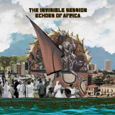 The Invisible Session - Echoes Of Africa