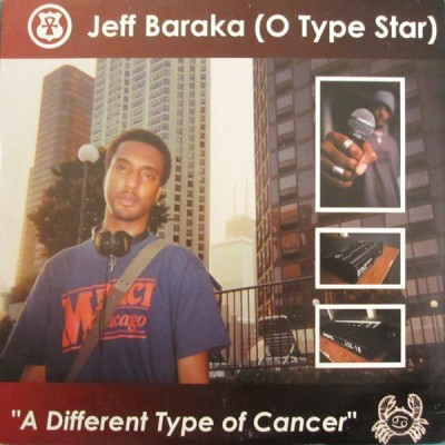 Jeff Baraka - A Different Type Of Cancer
