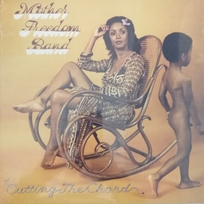 Mother Freedom Band - Cutting The Chord