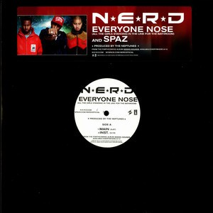 N*E*R*D - Everyone Nose (All The Girls Standing In Line  For The Bathroom) / Spaz