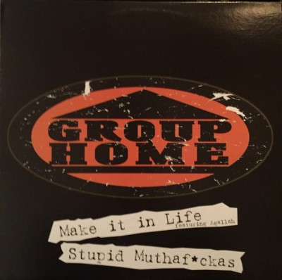 Group Home - Make It In Life / Stupid Muthaf*ckas