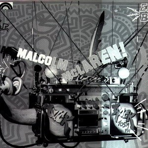 Malcolm McLaren And The World's Famous Supreme Team - You Like Scratchin