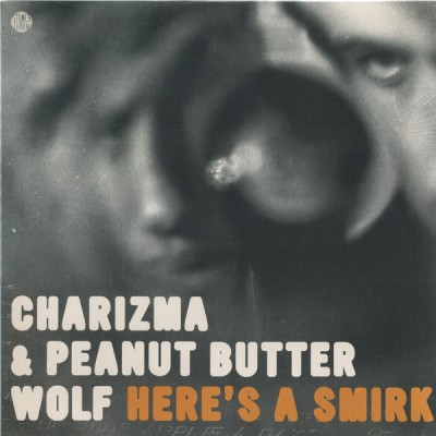 Charizma & Peanut Butter Wolf - Here's A Smirk