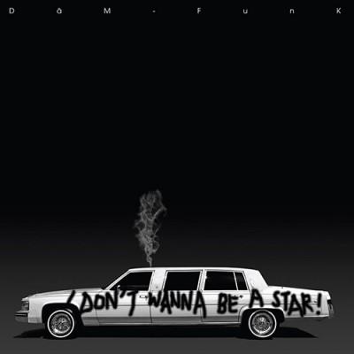 Dam-Funk - I Don't Wanna Be A Star!