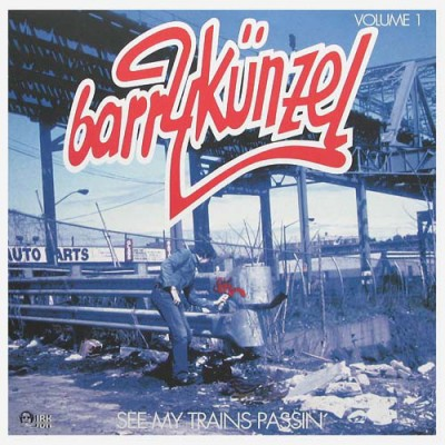 Barry Künzel - See My Trains Passin' Volume 1
