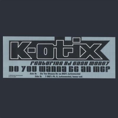 K-Otix - Do You Wanna Be An MC? / 7 MC's PT. II