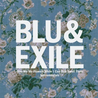 Blu - Give Me My Flowers While I Can Still Smell Them Instrumentals