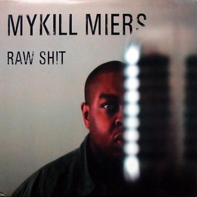 Mykill Miers - Raw Shit