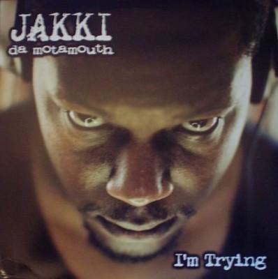 Jakki Da Motamouth - I'm Trying