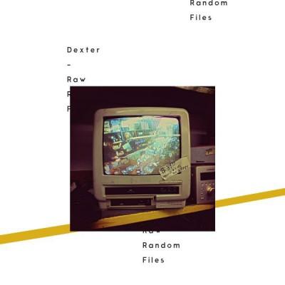 Dexter - Raw Random Files