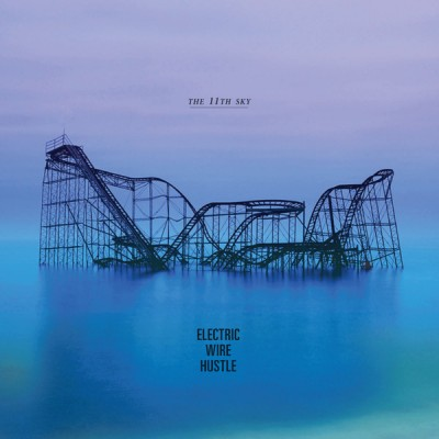 Electric Wire Hustle - The 11th Sky