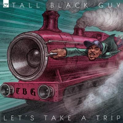 Tall Black Guy - Let's Take A Trip