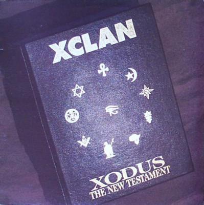 X-Clan - Xodus - The New Testament