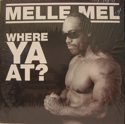 Melle Mel - Where Ya At?