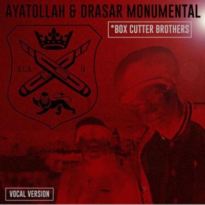 Ayatollah& Drasar Monumental / Box Cutter Brothers - IV