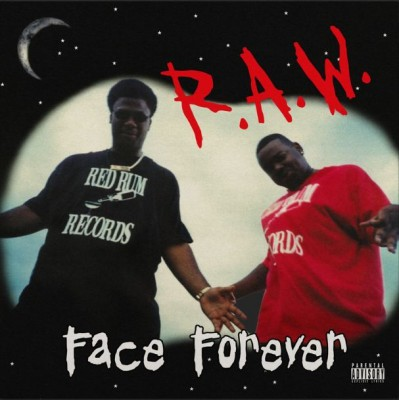 Face Forever - R.A.W.