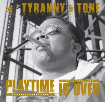 Tyranny & Tone - Playtime Is Over EP (Black Vinyl)