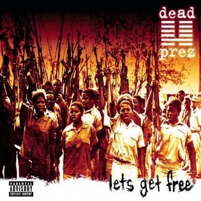 Dead Prez - Lets Get Free