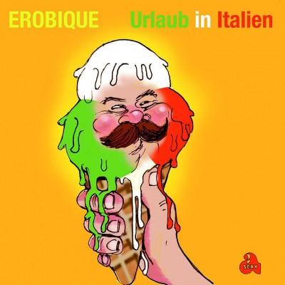 Erobique - Urlaub in Italien / Überdosis Freude
