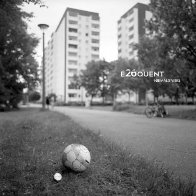 E26quent - Niemals Weg
