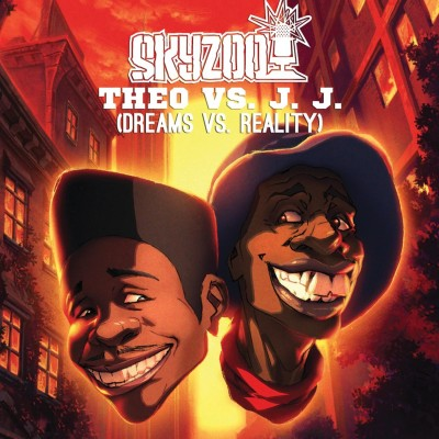 Skyzoo - Theo vs. JJ (Dream vs. Reality)