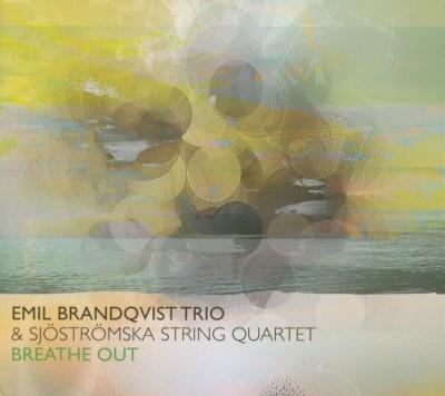 Emil Brandqvist Trio - Breathe Out