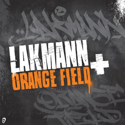 Lakmann + Orange Field - Fear Of A Wack Planet