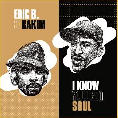 Eric B. & Rakim - I Know You Got Soul