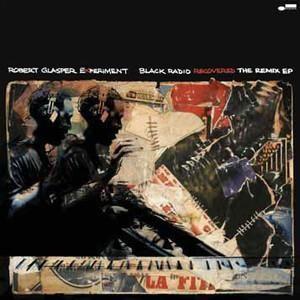 Robert Glasper Experiment - Black Radio Recovered (The Remix EP)