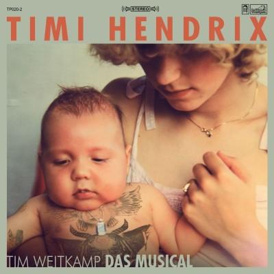Timi Hendrix - Tim Weitkamp Das Musical (LTD. Green Vinyl)