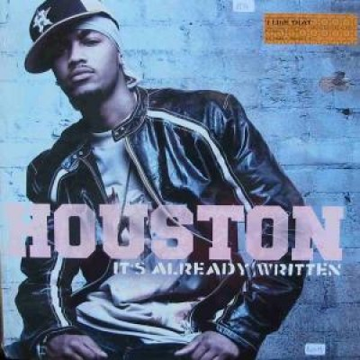 Houston - It's Already Written