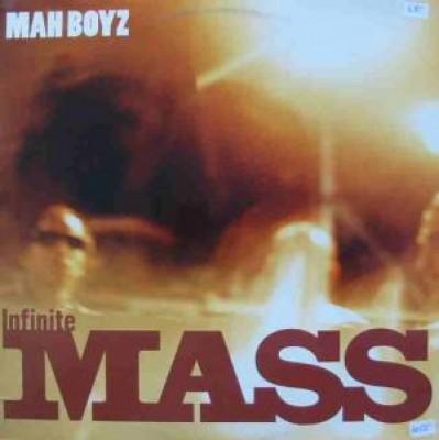 Infinite Mass - Mah Boyz
