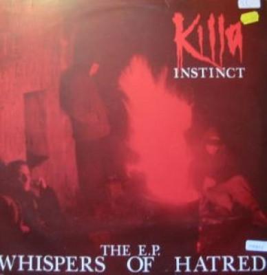 Killa Instinct - Whispers Of Hatred E.P.