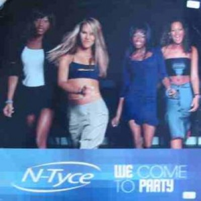 N-Tyce - We Come To Party