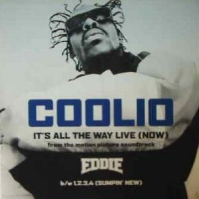 Coolio - It's All The Way Live (Now) (From The Motion Picture Soundtrack Eddie)