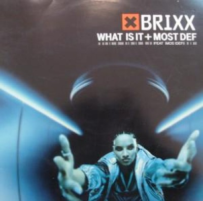 Brixx - What Is It / Most Def