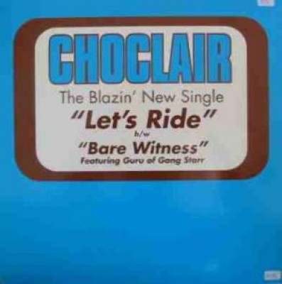 Choclair - Let's Ride / Bare Witness