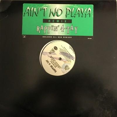 Rappin' 4-Tay - Ain't No Playa (Remix)