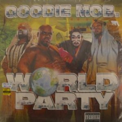Goodie Mob - World Party