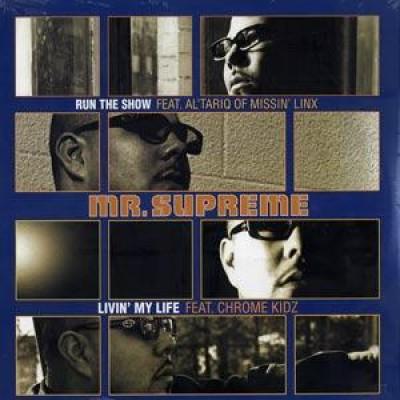 Mr. Supreme - Run The Show / Livin' My Life